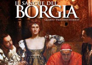 Il Sangue del Borgia – Processo Storico 2012